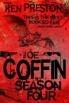 Joe Coffin Season Four