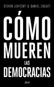 Cómo mueren las democracias Book Cover