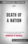 Death Of A Nation Plantation Politics And The Making Of The Democratic Party By Dinesh DSouza Conversation Starters