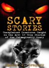 Scary Stories Unexplained Creatures Caught In The Act 10 True Stories Of The Unimaginably Scary