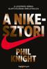 A Nike-sztori - Phil Knight