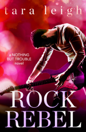 Rock Rebel - Tara Leigh book summary