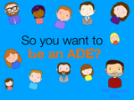 So you want to be an ADE?