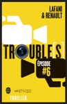 Troubles Pisode 6