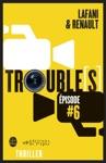 Troubles Pisode 6