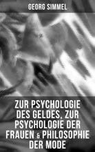 Zur Psychologie des Geldes, Zur Psychologie der Frauen & Philosophie der Mode
