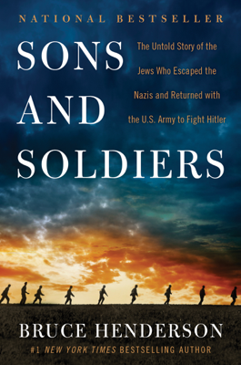 Sons and Soldiers - Bruce Henderson book