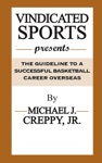 VINDICATED SPORTS Presents The Guideline To A Sucessful Basketball Career Overseas
