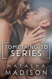 Something So: The Complete Series - Natasha Madison book summary