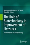 The Role Of Biotechnology In Improvement Of Livestock