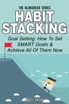 Habit Stacking Goal Setting How To Set SMART Goals  Achieve All Of Them Now