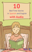 10 Bed-Time Stories in Spanish and English with audio. Spanish for Children