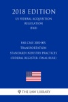 FAR Case 2002-005 Transportation - Standard Industry Practices Federal Register- Final Rule US Federal Acquisition Regulation Regulation FAR 2018 Edition