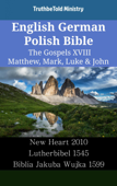 English German Polish Bible - The Gospels XVIII - Matthew, Mark, Luke & John