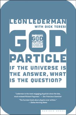 The God Particle - Leon Lederman & Dick Teresi book