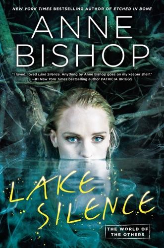 Anne Bishop - Lake Silence