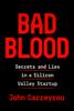 Bad Blood - John Carreyrou