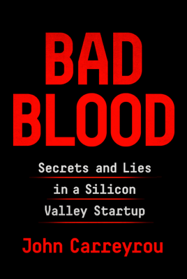 Bad Blood - John Carreyrou book