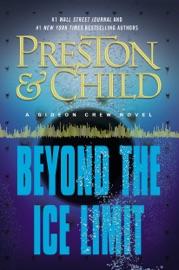 Beyond the Ice Limit - Douglas Preston & Lincoln Child