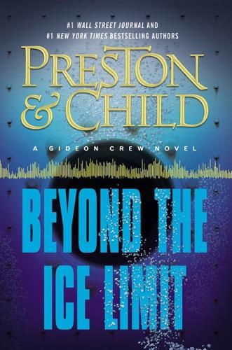 Douglas Preston & Lincoln Child - Beyond the Ice Limit