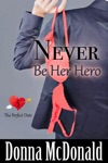 Never Be Her Hero