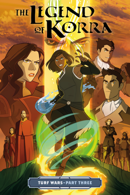 The Legend of Korra: Turf Wars Part Three - Michael Dante DiMartino, Irene Koh & Vivian Ng book