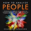 How To Analyze People The Secrets They Will Never Teach You About How Any Influencer Uses Human Psychology Body Language Personality Types Nlp And Persuasion For Manipulation