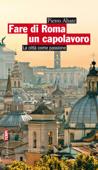 Fare di Roma un capolavoro