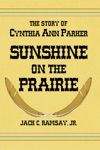 Sunshine On The Prairie The Story Of Cynthia Ann Parker