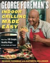 George Foremans Indoor Grilling Made Easy