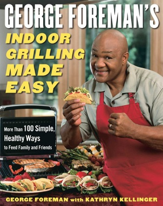 George Foreman's Indoor Grilling Made Easy image