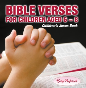 365 Days of Bible Verses for Children Aged 6 - 8  Children's Jesus Book