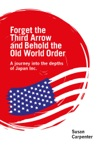 Forget The Third Arrow And Behold The Old World Order