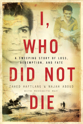Zahed Haftlang, Najah Aboud & Meredith May - I, Who Did Not Die book