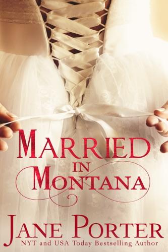 Jane Porter - Married in Montana