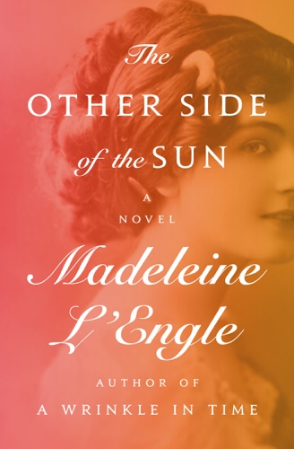 Madeleine L'Engle - The Other Side of the Sun