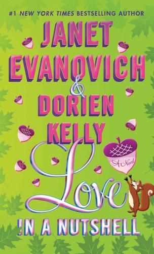 Janet Evanovich & Dorien Kelly - Love in a Nutshell