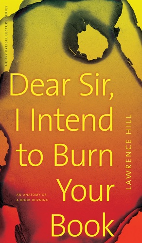 Lawrence Hill - Dear Sir, I Intend to Burn Your Book