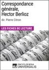 Correspondance Gnrale DHector Berlioz Dir Pierre Citron