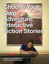 Choose Your Own Adventure Interactive Fiction Stories