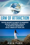 Law Of Attraction Tested Secrets  Habits To Manifest Health Happiness Wealth  Unlimited Abundance In All Areas Of Your Life