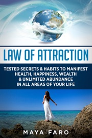 Download of Law of Attraction: Tested Secrets & Habits to Manifest Health, Happiness, Wealth & Unlimited Abundance in All Areas of Your Life PDF eBook