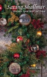 SAVING SHALLMAR: CHRISTMAS SPIRIT IN A COAL TOWN
