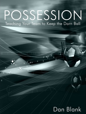 POSSESSION: Teaching Your Team to Keep the Darn Ball