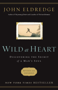Wild at Heart Revised and   Updated Summary
