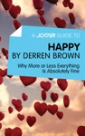 A Joosr Guide To Happy By Derren Brown