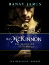 The McKinnon The Beginning Book 1 - Part 1 The McKinnon Legends A Time Travel Series