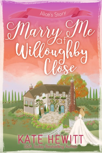 Kate Hewitt - Marry Me at Willoughby Close