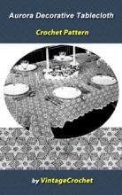 Aurora Decorative Tablecloth Crochet Pattern