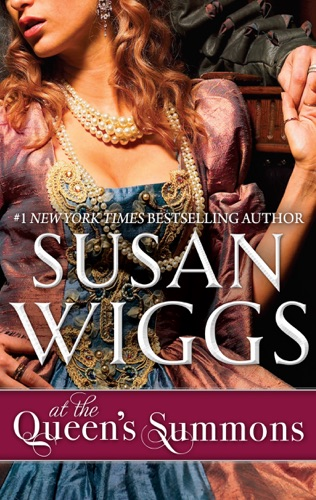Susan Wiggs - At the Queen's Summons